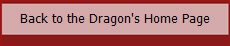 Back to the Dragon's Home Page